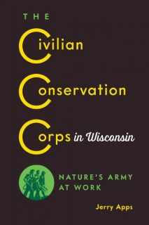 The Civilian Conservation Corps in Wisconsin by Jerry Apps