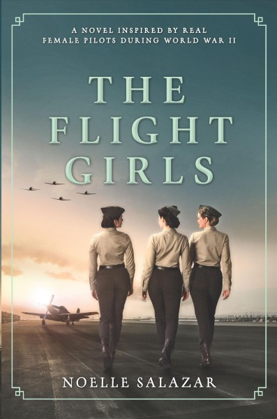 The Flight Girls by Noelle Salazar