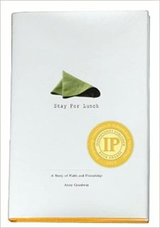 Stay For Lunch: A Story of Faith and Friendship by Anne Goodwin