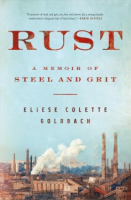 Rust: a memoir of steel and grit by Eliese Colette Goldbach
